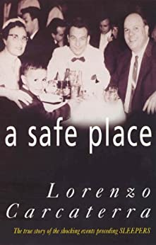 """""""A Safe Place: The True Story of a Father, a Son, a Murder (English Edition)"""",作者:[Carcaterra, Lorenzo]"""