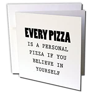 Tory Anne 系列引言 - EVERY PIZZA IS A PERSONAL PIZZA IF YOU BELIEVE IN YOURSELF - 贺卡 Individual Greeting Card
