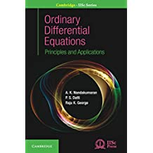 Ordinary Differential Equations: Principles and Applications (Cambridge IISc Series) (English Edition)