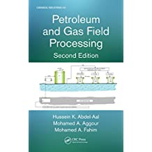Petroleum and Gas Field Processing (Chemical Industries) (English Edition)