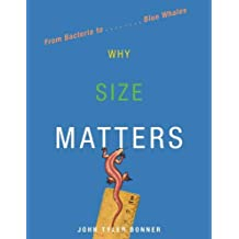 Why Size Matters: From Bacteria to Blue Whales (English Edition)