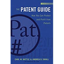 The Patent Guide: How You Can Protect and Profit from Patents (Second Edition) (Allworth Intellectual Property Made Easy) (English Edition)