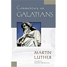 Commentary on Galatians (Luther Classic Commentaries) (English Edition)