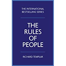 The Rules of People: A personal code for getting the best from everyone (English Edition)