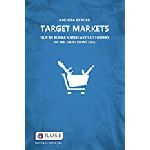 Target Markets: North Korea's Military Customers (Whitehall Papers Book 84) (English Edition)