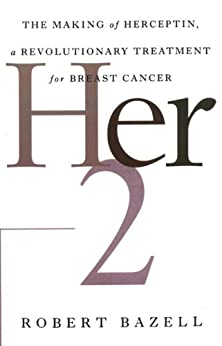 """""""Her-2: The Making of Herceptin, a Revolutionary Treatment for Breast Cancer (English Edition)"""",作者:[Bazell, Robert]"""