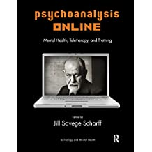 Psychoanalysis Online: Mental Health, Teletherapy, and Training (English Edition)