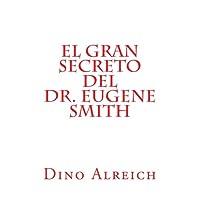 El gran secreto del Dr. Eugene Smith