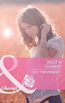 """Trust A Cowboy (Mills & Boon Cherish) (The Lazy L Ranch, Book 2) (English Edition)"",作者:[Christenberry, Judy]"