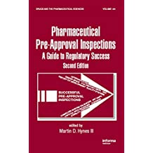 Preparing for FDA Pre-Approval Inspections: A Guide to Regulatory Success, Second Edition (English Edition)