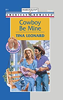 """Cowboy Be Mine (Mills & Boon American Romance) (English Edition)"",作者:[Tina Leonard]"
