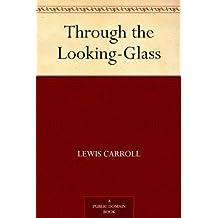 Through the Looking-Glass (愛麗絲漫游鏡中世界) (免費公版書) (English Edition)