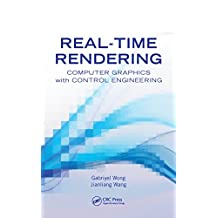 Real-Time Rendering: Computer Graphics with Control Engineering (Automation and Control Engineering) (English Edition)