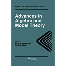Advances in Algebra and Model Theory (Fluid Mechanics of Astrophysics and Geophysics, Book 9) (English Edition)