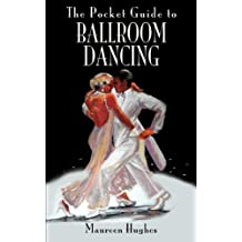 The Pocket Guide to Ballroom Dancing (English Edition)