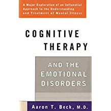 Cognitive Therapy and the Emotional Disorders (English Edition)