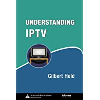 Understanding IPTV (Informa Telecoms & Media Book 3) (English Edition)