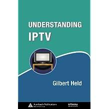 Understanding IPTV (Informa Telecoms & Media Book 3) (English Edition)