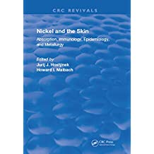 Nickel and the Skin: Absorption, Immunology, Epidemiology, and Metallurgy (Routledge Revivals) (English Edition)