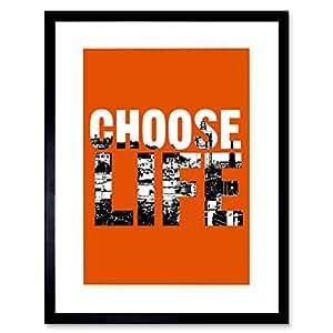 Quote Choose Life Scotland Trainspotting Edinburgh 30.48x40.64 cm 带框印刷品 F12x12104 黑色 12.01 x 16.03 inc - 30.5 x 40.7 cm F12X12104_BL