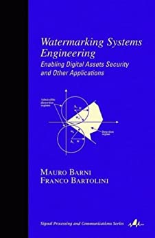 """""""Watermarking Systems Engineering: Enabling Digital Assets Security and Other Applications (English Edition)"""",作者:[FRANCO, BARTOLINI]"""