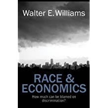 Race & Economics: How Much Can Be Blamed on Discrimination? (Hoover Institution Press Publication Book 599) (English Edition)