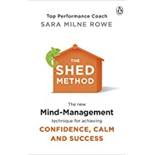 The SHED Method: The new mind management technique for achieving confidence, calm and success (English Edition)