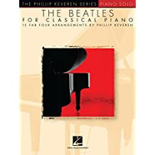 The Beatles for Classical Piano: Phillip Keveren Series (English Edition)