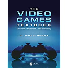 The Video Games Textbook: History • Business • Technology (English Edition)