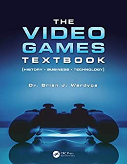 """The Video Games Textbook: History • Business • Technology (English Edition)"",作者:[Brian J. Wardyga]"
