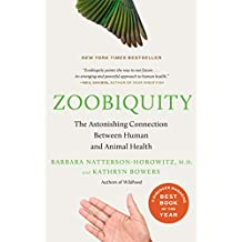 Zoobiquity: What Animals Can Teach Us About Health and the Science of Healing (English Edition)