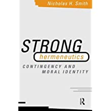 Strong Hermeneutics: Contingency and Moral Identity (English Edition)
