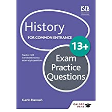 History for Common Entrance 13+ Exam Practice Questions (Galore Park Common Entran/13+) (English Edition)