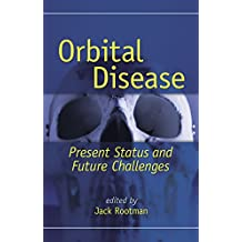 Orbital Disease: Present Status and Future Challenges (English Edition)