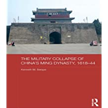The Military Collapse of China's Ming Dynasty, 1618-44 (Asian States and Empires) (English Edition)