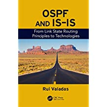 OSPF and IS-IS: From Link State Routing Principles to Technologies (English Edition)