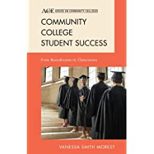 Community College Student Success: From Boardrooms to Classrooms (ACE Series on Community Colleges) (English Edition)