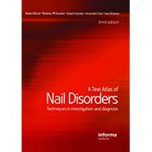 A Text Atlas of Nail Disorders: Techniques in Investigation and Diagnosis (English Edition)