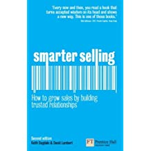 Smarter Selling: How to grow sales by building trusted relationships (English Edition)