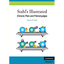 Stahl's Illustrated Chronic Pain and Fibromyalgia (English Edition)