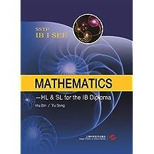Mathematics - HL & SL for the IB Diploma