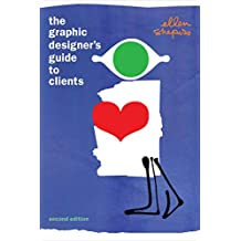 The Graphic Designer's Guide to Clients (English Edition)