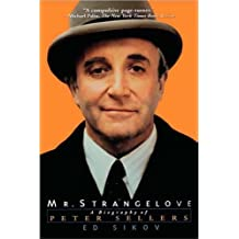 Mr. Strangelove: A Biography of Peter Sellers (English Edition)