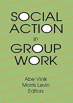 """Social Action in Group Work (English Edition)"",作者:[Vinik, Abe, Levin, Morris]"
