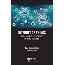 Internet of Things: Approach and Applicability in Manufacturing (English Edition)