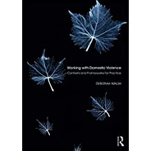 Working with Domestic Violence: Contexts and Frameworks for Practice (English Edition)