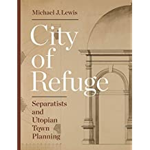 City of Refuge: Separatists and Utopian Town Planning (English Edition)
