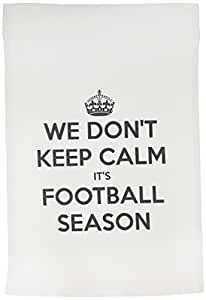 evadane – 趣语 – WE dont KEEP CALM ITS football SEASON – 旗帜 12 x 18 inch Garden Flag