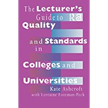 The Lecturer's Guide to Quality and Standards in Colleges and Universities (English Edition)