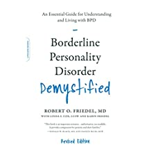 Borderline Personality Disorder Demystified, Revised Edition: An Essential Guide for Understanding and Living with BPD (English Edition)